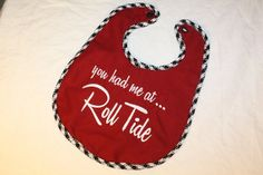 Embroidered Alabama Baby Bib  You had me at Roll ide by TwizzleStitches