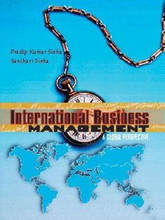"""Interntional Business"" In today's rapidly changing scenario of the world, the study of international business management has become necessary for management students. This book has been developed to set a new standard for international business textbooks.  Read More...  ‪#‎InterntionalBusiness #International‬ ‪#‎Business"