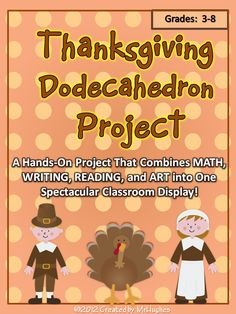 Looking for a FUN Thanksgiving project that will have your students using their reading, writing, math, and art skills? Then this is the one for you!     This amazing 26 page Thanksgiving project will have your students turn 12 circles they have completed with different assignments and projects into a geometrical wonder- the Dodecahedron.     Please Note: The cover has been updated on the downloaded file. The product IS the same. The new cover also appears on the PREVIEW. Same product. ($)