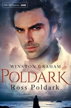 Poldark Novel 1: Ross Poldark by, Winston Graham (Aidan Turner cover <3 <3 <3 <3 )