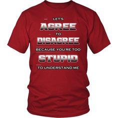 Let's Agree To Disagree.