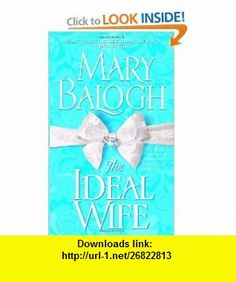 The Ideal Wife (9780440244622) Mary Balogh , ISBN-10: 0440244625  , ISBN-13: 978-0440244622 ,  , tutorials , pdf , ebook , torrent , downloads , rapidshare , filesonic , hotfile , megaupload , fileserve