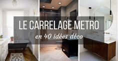 Le carrelage metro est LA grande tendance du moment, dans la cuisine, la salle de bains... Découvrez ici 40 idées de déco avec du carrelage metro (PHOTOS)