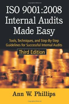 ISO Internal Audits Made Easy: Tools, Techniques, and Step-By-Step Guidelines for Successful Internal Audits, Third Edition, a book by Anne W. Internal Audit, Used Books, Make It Simple, Management, Success, Third, Tools, Easy, Organizations