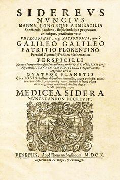 """""""SIDEREUS NUNCIUS"""". GALILEO GALILEI. 1610. Fue el primer tratado científico basado en observaciones astronómicas realizadas con un telescopio. Contiene los resultados de las observaciones iniciales de la Luna, las estrellas y las lunas de Júpiter. Su publicación se considera el origen de la moderna astronomía y provocó el colapso de la teoría geocéntrica."""