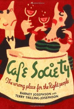 Cafe Society: The Wrong Place for the Right People (Music in American Life) by Barney Josephson. Save 27 Off!. $24.78. Publication: March 12, 2009. Series - Music in American Life. Reading level: Ages 18 and up. Publisher: University of Illinois Press; 1st Edition edition (March 12, 2009). Author: Barney Josephson. 456 pages