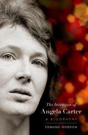 The Invention of Angela Carter - A Biography ebook by Edmund Gordon #KoboOpenUp #ReadMore #eBooks #Biography #Memoir
