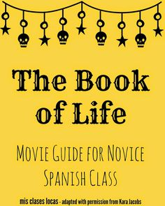 This year to end our  Tumba  unit in Spanish I, I plan on watching and discussing El Libro de Vida (The Book of Life) in Spanish. It i...