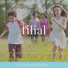 The #wordoftheday is filial. #merriamwebster #dictionary #language