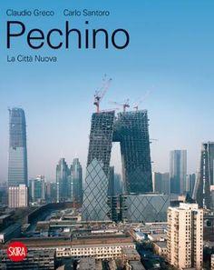 Sfoglia su issu il nuovo libro della settimana: Pechino. La Città Nuova