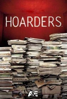 Hoarders: My inspiration for cleaning.