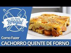 COMO FAZER CACHORRO QUENTE DE FORNO   Ana Maria Brogui #51