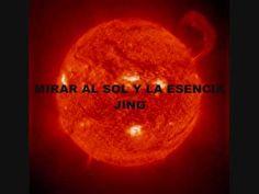MIRAR AL SOL Y LA ESENCIA JING - YouTube