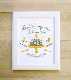 Good Things Come to Those Who Bake 8x10 typography art print hand lettered calligraphy illustration kitchen cooking baking foodie wedding