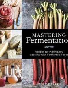 Mastering Fermentation free download by Mary Karlin ISBN: 9781607744382 with BooksBob. Fast and free eBooks download.  The post Mastering Fermentation Free Download appeared first on Booksbob.com.