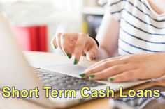 Short Term Cash Loans – Give Easy And Quick Answer To Tough Financial Situations!