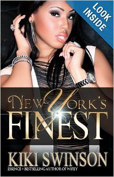 New York's Finest (1st part of the Trilogy) by Kiki Swinson.  Cover image from amazon.com.  Click the cover image to check out or request the Douglass Branch Urban Fiction kindle.