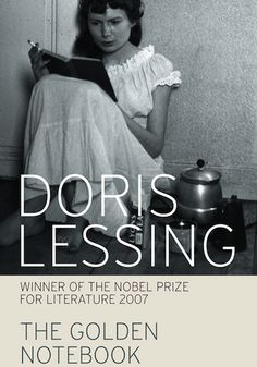 The Golden Notebook  Doris Lessing's 1962 novel raised consciousness of women, and deals with women's sexuality and questions assumptions about their relationships with men. Lessing wishes for it to be a humanist, rather than a feminist text, and was surprised that, for years women had been saying what she said, but had never written it down.