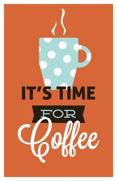 Coffee drinking, retro kitchen, It's Time For Coffee, polka dot mug, modern art print, typography, mornings, orange: 11x17. $24.00, via Etsy.