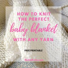 With this Ultimate Guide to Baby Blankets, you'll be able to choose the right size blanket, what yarn to use, and how many stitches to cast on. That's it! Just 3 easy steps, no matter what yarn you choose!