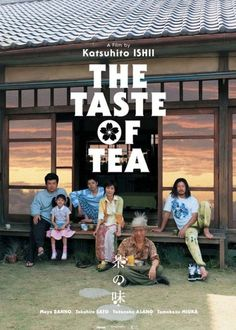 The Taste of Tea, movie poster, that was an interesting :) movie...