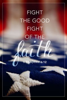 1 Timothy Living Translation (NLT) 12 Fight the good fight for the true faith. Hold tightly to the eternal life to which God has called you, which you have declared so well before many witnesses. I Love America, God Bless America, Walk By Faith, Faith In God, True Faith, Bible Scriptures, Bible Quotes, 1 Timothy 6 12, Fight The Good Fight