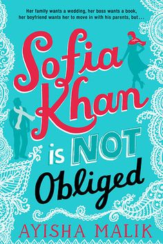 Sofia Khan is Not Obliged by Ayisha Malik – January 14 | 27 Brilliant Books You Must Read This Winter