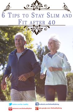 6 Tips to Stay Slim and Fit after 40 | www.biohealthyliving.com