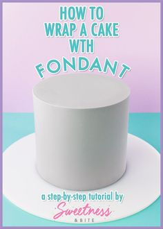 How to Wrap a Cake With Fondant ~ A step-by-step tutorial for covering a cake in fondant using the wrapping method. Guaranteed sharp edge, and smooth sides!