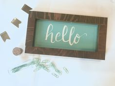 A personal favorite from my Etsy shop https://www.etsy.com/listing/511992825/hello-hand-lettered-wood-sign-12x6