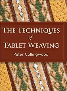 The Techniques of Tablet Weaving: Amazon.it: Peter Collingwood: Libri in altre lingue