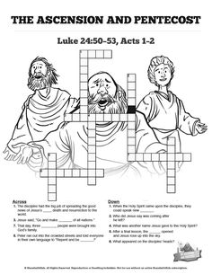 The Ascension and Pentecost Sunday School Crossword Puzzles: The kids Bible stories of The Ascension and Pentecost are packed full meaningful events. Help your kids remember them all with this Acts 2 activity page. You'll love watching your kids search Luke 24:50-53 and Acts 2 to solve this Ascension and Pentecost crossword puzzle.