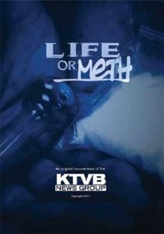 Life or Meth (Documentary) - Chronicles the epidemic of methamphetamine abuse in Idaho, told in first-person through the eyes of recovering addicts and community leaders...WATCH NOW !
