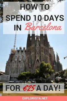 Barcelona is one of the prettiest and most fun cities in Europe: it's also super affordable. Here's how I did ten days in Barcelona on 25 euro a day.