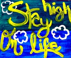 """Stay high On Life"" Stay High, How To Express Feelings, Sobriety, Adolescence, Recovery, Rocks, Creativity, Self, Neon Signs"
