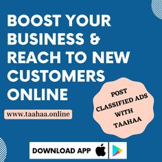 "Are you willing to reach new customers and grow your business digitally? To market your business successfully, Post classified ads on ""Taahaa Classified App"" and get the best reach for your business."