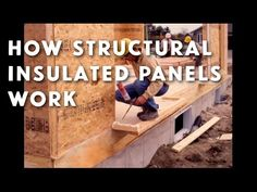 What Structural Insulated Panels Are All About - YouTube