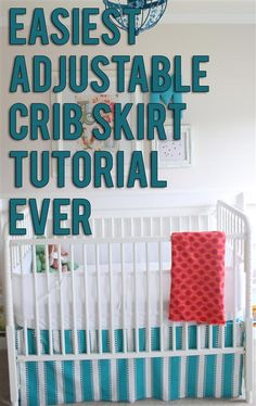 Easy crib skirt tutorial - almost no sewing required! And it adjusts as you change the mattress height! So easy.