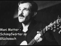 Mani Matter - Schimpfwörter sy Glückssach