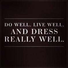 Dress Well fashion girly style stylish fashion quotes fashion uotes