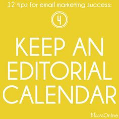 Creating an editorial calendar for your email marketing will make it easier to maintain your newsletter schedule and provide your subscribers with great content.