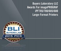 Awarded once a year, the BLI Pick awards give special recognition to products in various categories. The Canon​#imagePROGRAF iPF785/780/685/680 won for Large-Format Printers.