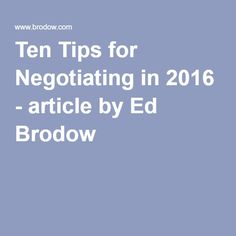 Ten Tips for Negotiating in 2016 - article by Ed Brodow