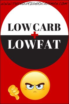 low carb + low fat is NOT ok!!