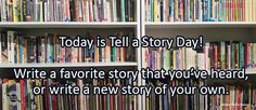 Journal/Writing Prompt for Wednesday, April 27, 2016: Today is Tell a Story Day! Write a favorite story that you've heard, or write a new story of your own.