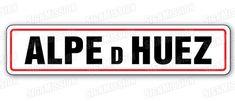 ALPE D'HUEZ straat teken tour de france van SignMission op Etsy Alpe D Huez, Street Signs, Van, Tours, Bike, Shirt, Wedding, Etsy, Products