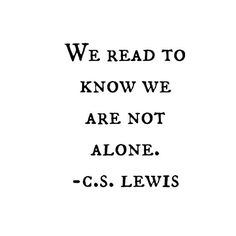 S Lewis' Quote books and reading Now Quotes, Words Quotes, Great Quotes, Quotes To Live By, Life Quotes, Inspirational Quotes, People Quotes, Lyric Quotes, Movie Quotes