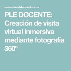 PLE DOCENTE:  Creación de visita virtual inmersiva mediante fotografía 360º