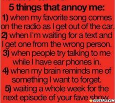 5 Things That Annoy Me.