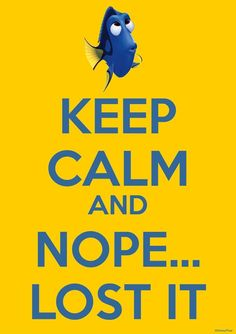 Dorey - Keep calm and nope... lost it